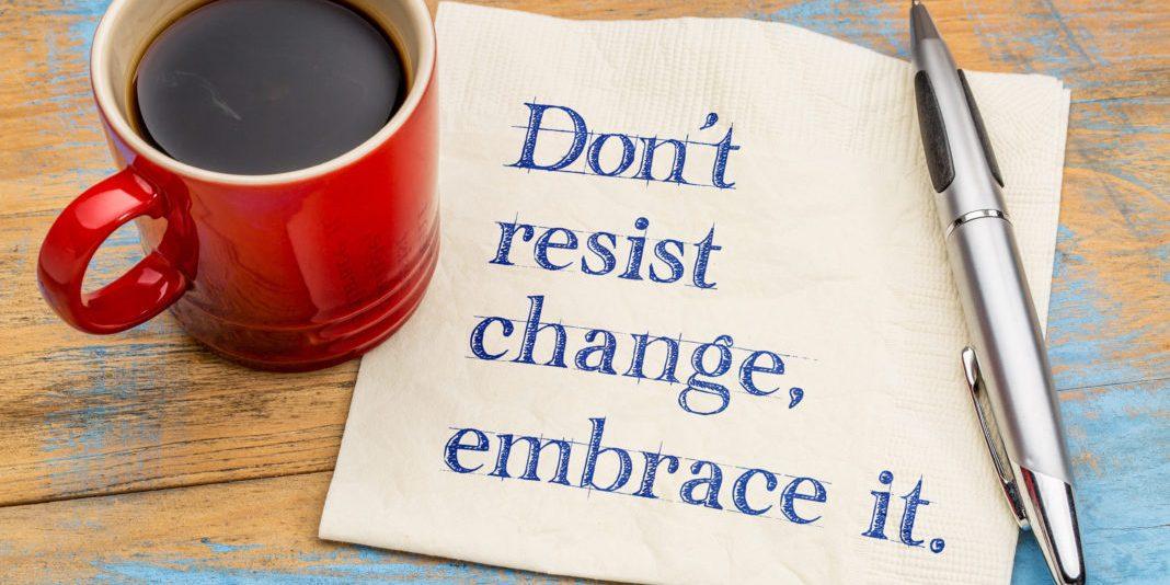 Don't resist change, embrace it photo